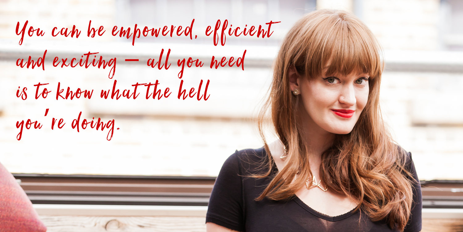 you can be empowered, efficient and exciting