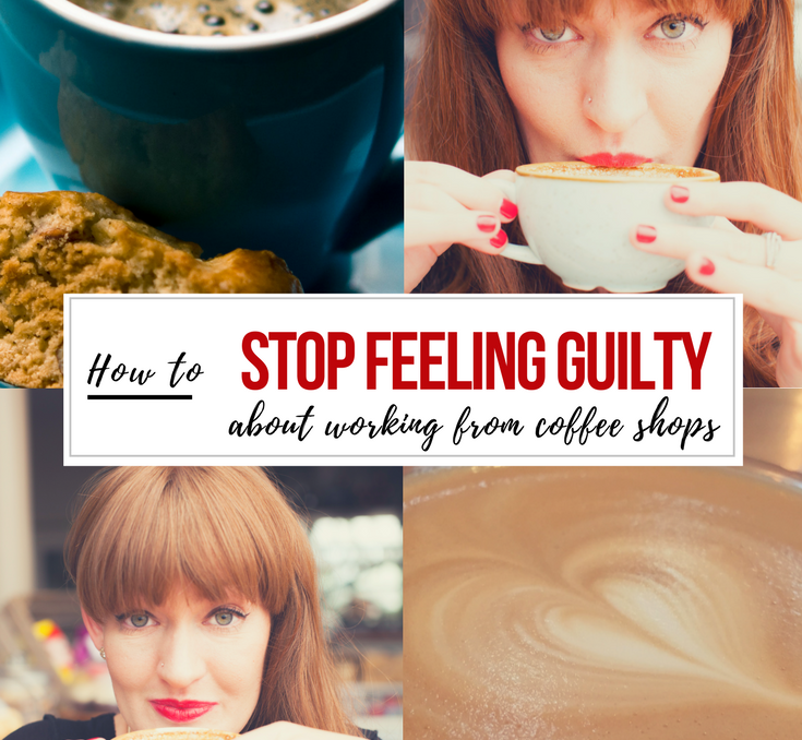 How to stop feeling guilty about working from cafes
