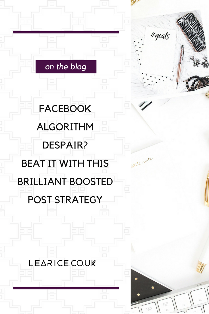 Facebook algorithm despair? Beat it with this brilliant boosted post strategy