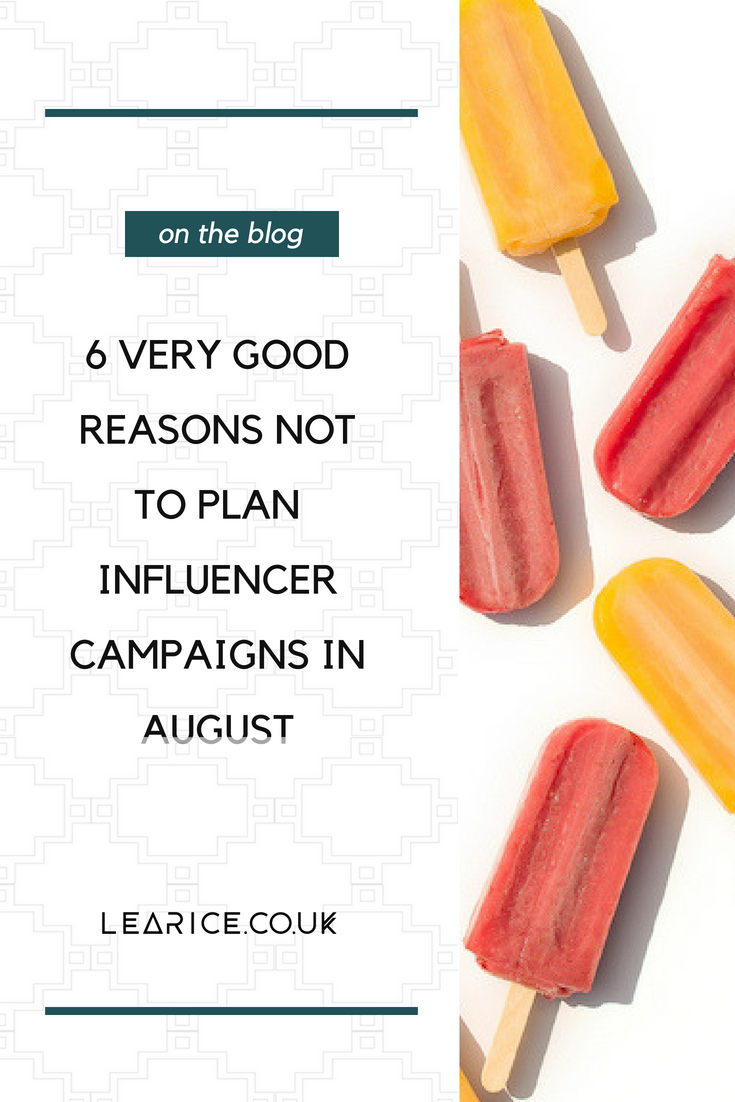 6 very good reasons not to plan influencer campaigns in August